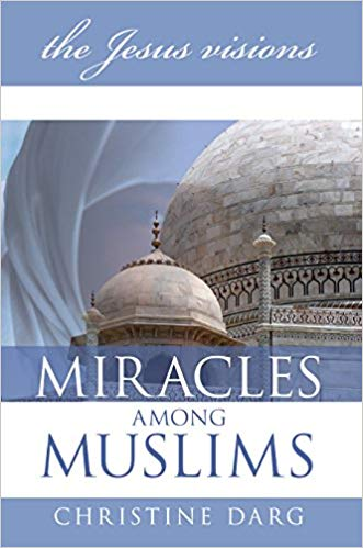 Image for Miracles Among Muslims:  The Jesus Visions