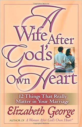 Image for A Wife After God's Own Heart: 12 Things That Really Matter in Your Marriage