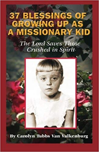 Image for 37 Blessings Of Growing Up As A Missionary Kids:  The Lord Saves Those Crushed In Spirit