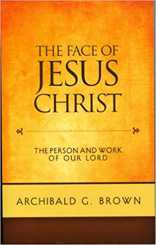 Image for The Face Of Jesus Christ:  The Person And Work Of Our Lord