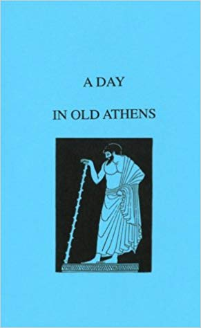 Image for A Day In Old Athens:  A Picture In Athenian Life