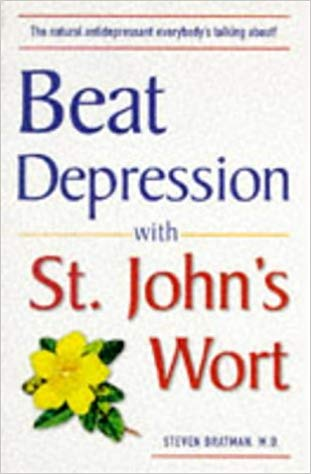 Image for Beat Depression With St. John's Wort:  The Natural Antidepressant Eveyrbody's Talking About!