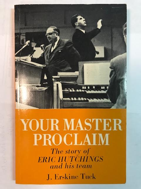 Image for Your Master Proclaim:  The Story Of Eric Hutchings And His Team
