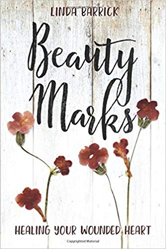 Image for Beauty Marks:  Healing Your Wounded Heart