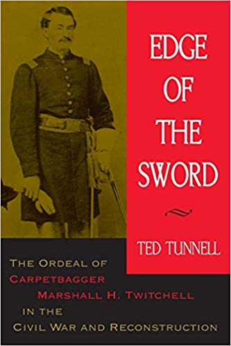 Image for Edge Of The Sword:  The Ordeal Of Carpetbagger Marshall H. Twitchell In The Civil War And Reconstruction