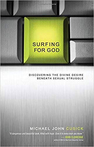 Image for Surfing For God:  Discovering The Divine Desire Beneath Sexual Struggle