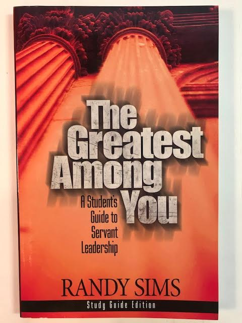 Image for The Greatest Among You:  A Student's Guide to Servant Leadership