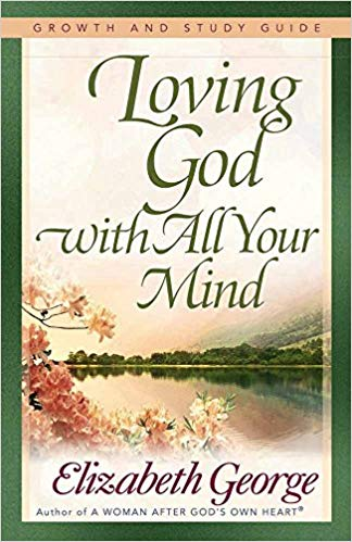 Image for Loving God With All Your Heart:  Growth and Study Guide