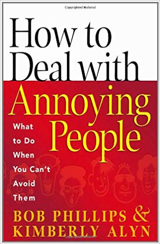 Image for How To Deal With Annoying People:  What to Do When You Can't Avoid Them