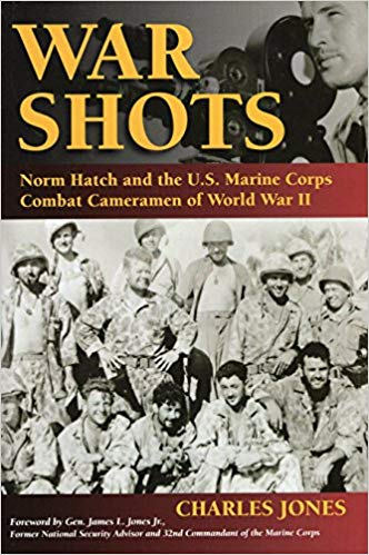 Image for War Shots: Norm Hatch and the U.S. Marine Corps Combat Cameramen of World War II
