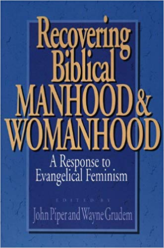 Image for Recovering Biblical Manhood & Womanhood:  A Response To Evangelical Feminism