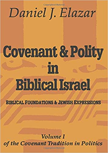 Image for Covenant & Polity In Biblical Israel: Biblical Foundation & Jewish Expressions ( Vol 1 Of The Covenant Tradition In Politics )