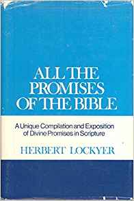 Image for All The Promises Of The Bible: A Unique Compilation And Exposition Of Divine Promises in Scripture