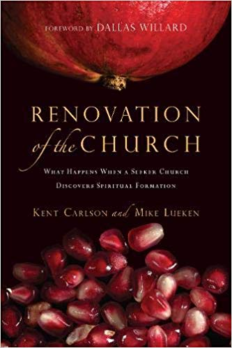 Image for Renovation Of The Church: What Happens When A Seeker Church Discovers Spiritual Formation