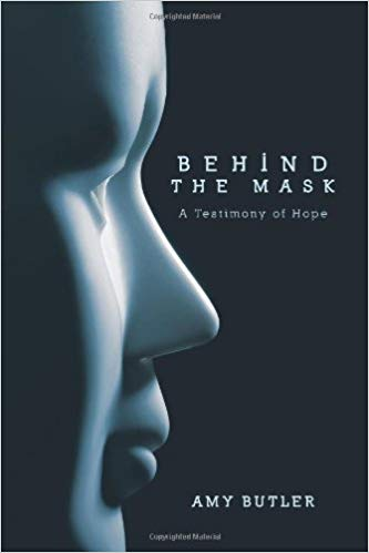 Image for Behind The Mask: A Testimony Of Hope