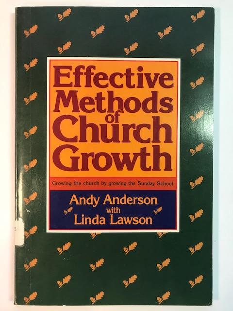 Image for Effective Methods of Church Growth: Growing the Church by Growing the Sunday School