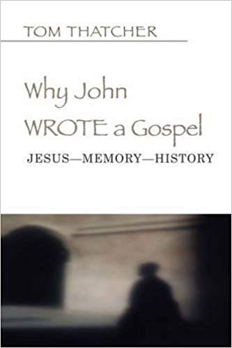 Image for Why John Wrote A Gospel:  Jesus-Memory-History