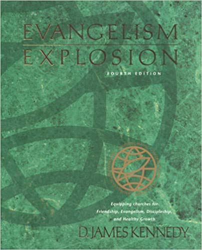 Image for Evangelism Explosion:  Equipping Churches for Friendship, Evangelism, Discipleship, and Healthy Growth