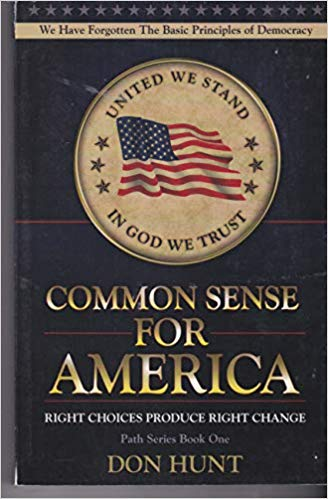Image for Common Sense For America:  Right Choices Produce Right Change   (Path Series, Book One)