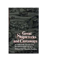 Image for Great Shipwrecks and Castaways: Authentic Accounts of Disasters at Sea