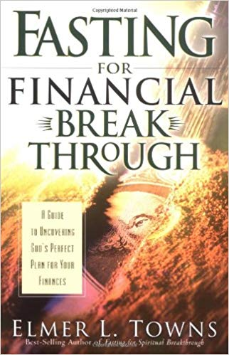 Image for Fasting For Financial Break Through: A Guide To Uncovering God's perfect Plan For Your Finances
