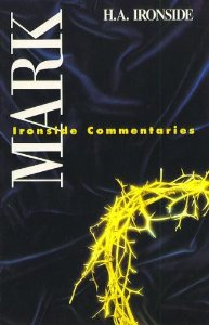 Mark: Ironside Commentaries