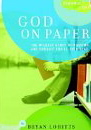 Image for God on Paper: The Bible--the Wildest Story of Passion and Pursuit You'll Ever Read