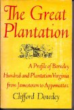 Image for The Great Plantation: A Profile of Berkley Hundred and Plantation Virginia from Jamestown to Appomattox