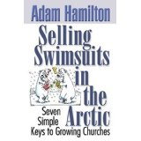 Image for Selling Swimsuits in the Arctic: Seven Simple Keys to Growing Churches