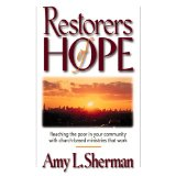 Image for Restorers of Hope: Reaching the Poor in Your Community with Church-Based Ministries That Work