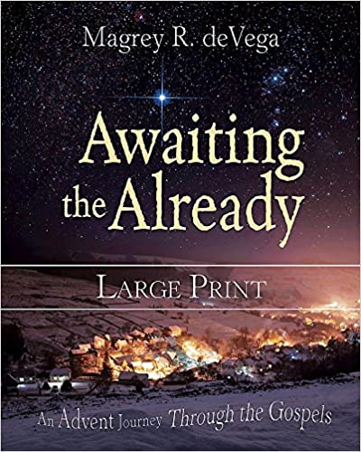 Image for Awaiting The Already: An Advent Journey Through The Gospel ( Large Print )