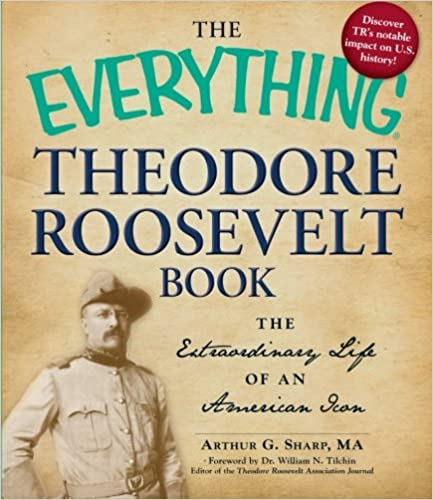 Image for The Everything Theodore Roosevelt Book: The Outstanding Life Of An American Icon