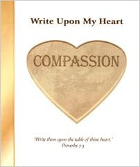 Image for Write Upon My Heart: Compassion
