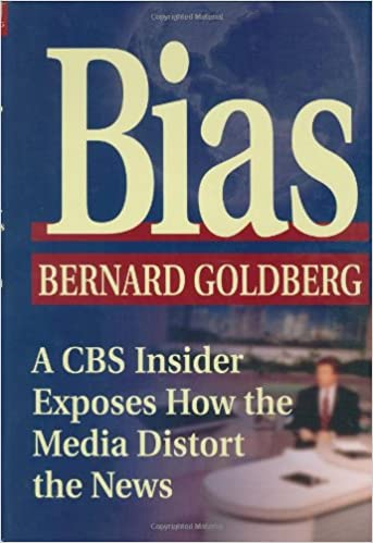 Image for Bias: A CBS Insider Eposes How The Media Distort the News