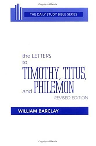 Image for The Letters to Timothy, Titus and Philemon (The Daily Study Bible Series)