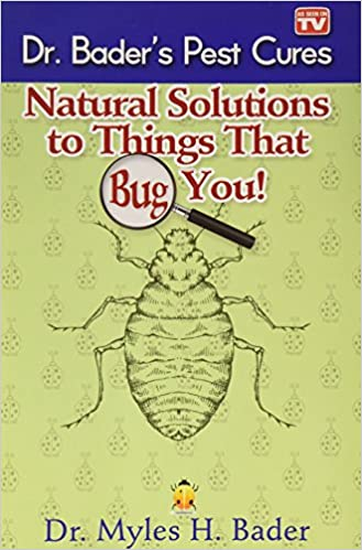Image for Natural Solution To Things That Bug You: Dr Bader's Pest Cures
