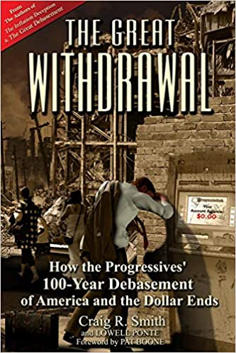 Image for The Great Withdrawal: How The Progressives' 100 Year Debasement Of America And The Dollar Ends