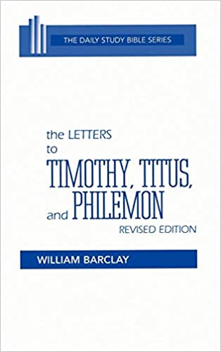 Image for The Letters to Timothy, Titus, and Philemon (Daily Study Bible Series)