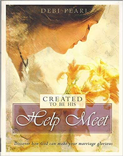 Image for Created to be His Help Meet: Discover How God Can Make Your Marriage Glorious