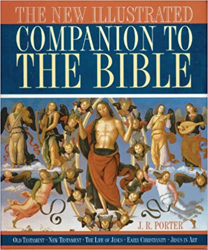 Image for The New Illustrated Companion to the Bible: Old Testament, New Testament, The Life of Jesus, Early Christianity, Jesus in Art