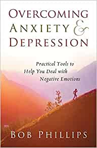 Image for Overcoming Anxiety & Depression: Practical Tools To Help You Deal With Negative Emotions