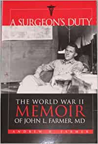 Image for A Surgeon's Duty: The World War II Memoir of John L. Farmer, M.D.