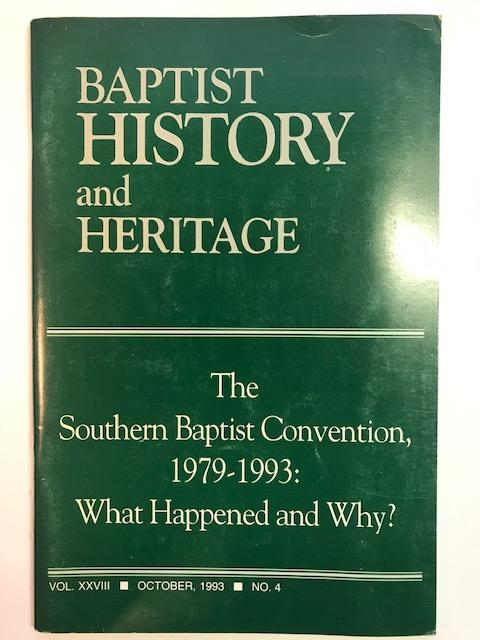 Image for Baptist History and Heritage (The Southern Baptist Convention, 1979-1993: What Happened and Why?) - Vol.XXVIII, October, 1993 No.4