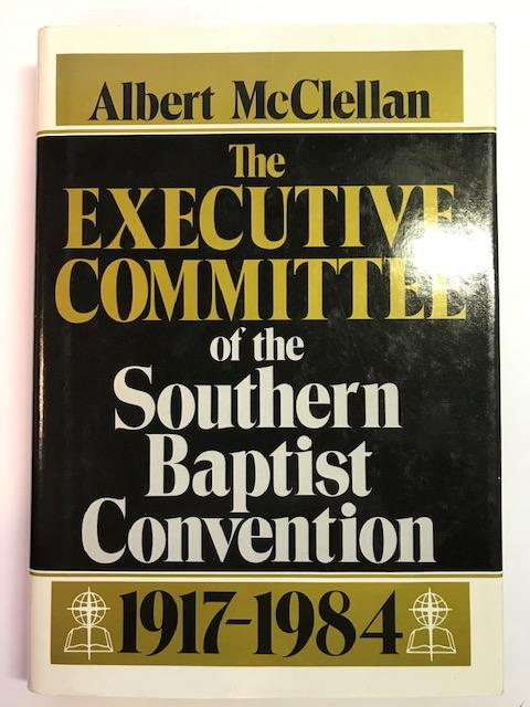 Image for The Executive Committee Of The Southern Baptist Convention 1917-1984