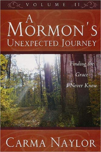 Image for A Mormon's Unexpected Journey: Finding the Grace I Never Knew (Volume 2)