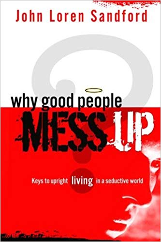 Image for Why Good People Mess Up:  Keys To Living In A Seductive World