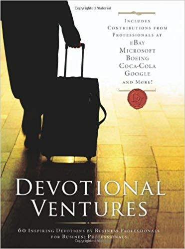 Image for Devotional Ventures:  60 inspiring Devotions By Business Professionals For Business Professionals