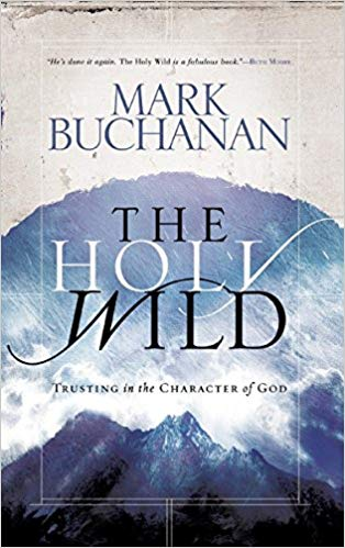 Image for The Holy Wild:  Trusting In The Character Of God