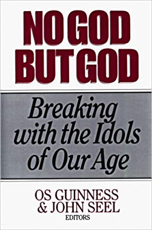 Image for No God But God: Breaking With The Idols Of Our Age