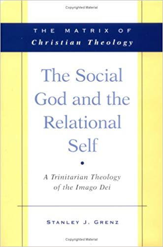 Image for The Social God and the Relational Self: A Trinitarian Theology of the Imago Dei